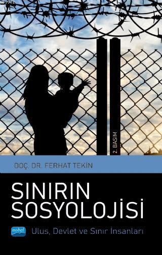 Sınırın Sosyolojisi - Ulus, Devlet ve Sınır İnsanları