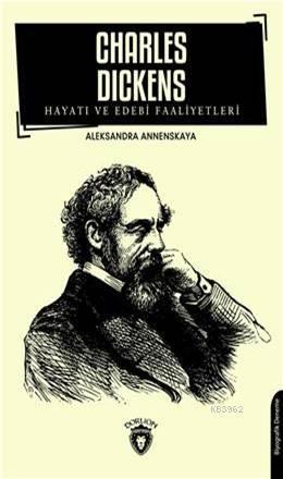 Charles Dickens; Hayatı Ve Edebi Faaliyetleri