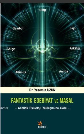Fantastik Edebiyat ve Masal; Analitik Psikoloji Yaklaşımına Göre