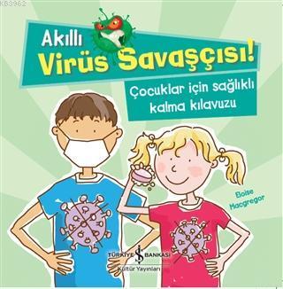 Akıllı Virüs Savaşçısı! Çocuklar İçin Sağlıklı Kalma Kılavuzu