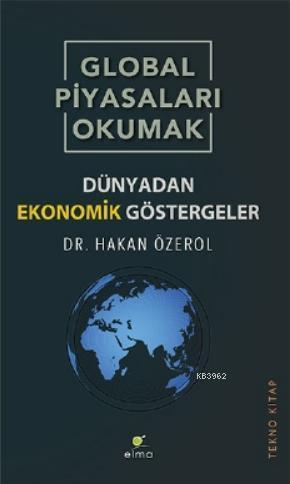 Global Piyasaları Okumak; Dünyadan Ekonomik Göstergeler