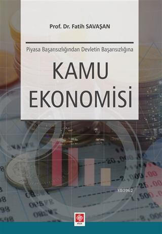 Kamu Ekonomisi; Piyasa Başarısızlığından Devletin Başarısızlığına