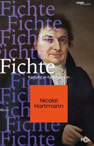 Fichte; Kantçılar ve Kant Karşıtları
