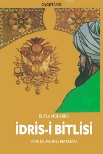 Kutlu Müderris İdris-i Bitlisî