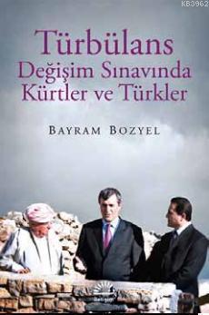 Türbülans; Değişim Sınavında Kürtler ve Türkler