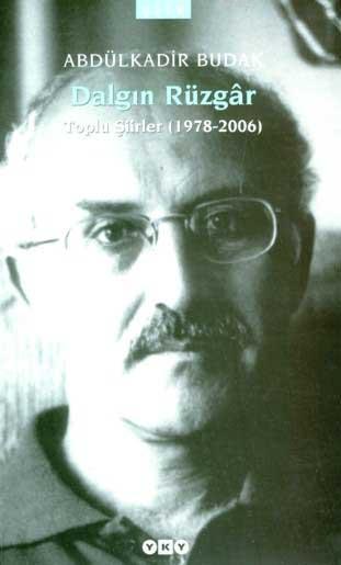 Dalgın Rüzgar; Toplu Şiirler (1978-2006)