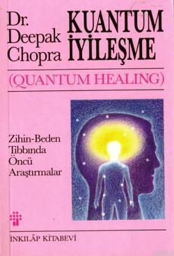 Kuantum İyileşme; Zihin - Beden Tıbbında Öncü Araştırmalar