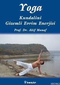 Yoga; Kundalini Gizemli Evrim Enerjisi
