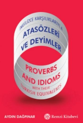 Atasözleri ve Deyimler; İngilizce Karşılıklarıyla