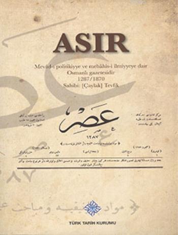 Asır; Mevâd politikiyye ve mebâhis-i ilmiyyeye dair Osmanlı Gazetesidir