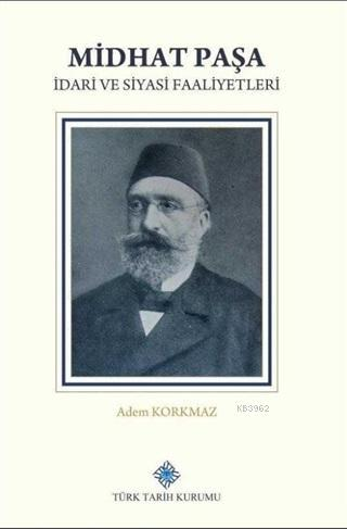 Midhat Paşa İdari ve Siyasi Faaliyetleri