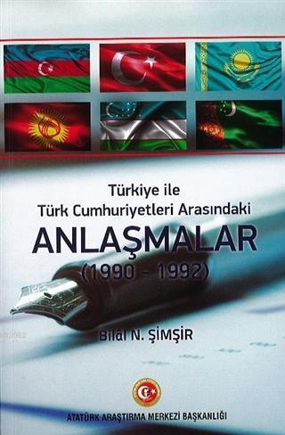 Türkiye İle Türk Cumhuriyetleri Arasındaki Anlaşmalar (1990 - 1992)