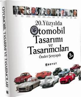 20. Yüzyılda Otomobil Tasarımı ve Tasarımcıları
