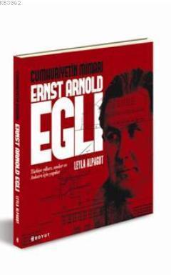 Cumhuriyetin Mimarı Ernst Arnold Egli