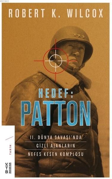Hedef: Patton; 2. Dünya Savaşı'nda Gizli Ajanların Nefes Kesen Komplosu
