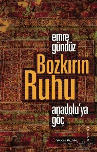 Bozkırın Ruhu; Anadolu'ya Göç