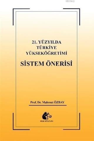 21. Yüzyılda Türkiye Yükseköğretimi Sistem Öğretisi