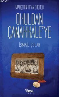 Mahşerin İrfan Ordusu Okuldan Çanakkale'ye
