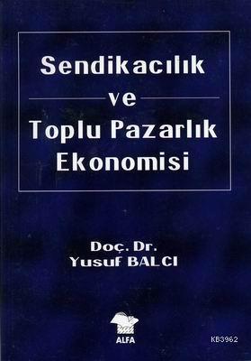 Sendikacılık ve Toplu Pazarlık Ekonomisi