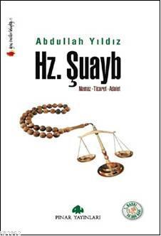 Hz. Şuayb; Namaz, Ticaret, Adalet
