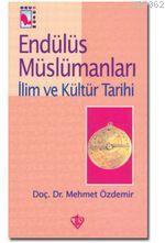 Endülüs Müslümanları III; İlim ve Kültür Tarihi
