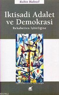 İktisadi Adalet ve Demokrasi; Rekabetten İşbirliğine