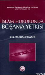 İslam Hukukunda Boşama Yetkisi