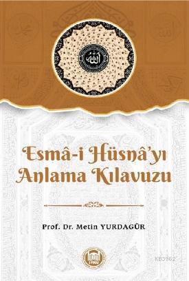 Esma-i Hüsna'yı Anlama Kılavuzu