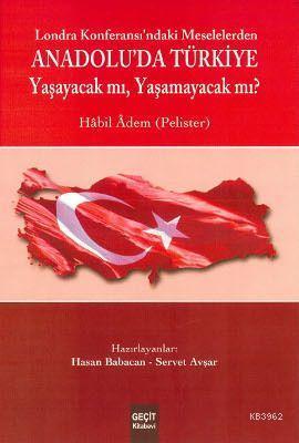 Lozan Konferası'ndaki Meselelerden Anadolu'da Türkiye; Yaşayacak mı ? Yaşamayacak mı?