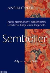 Semboller Ansiklopedisi; Neo-spiritüalist Yaklaşımla Ezoterik Bilgilerin Işığında