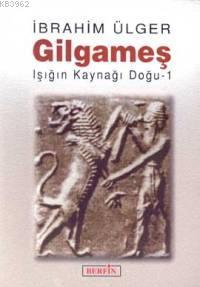 Gilgameş; Işığın Kaynağı-1