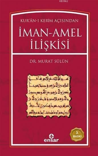 Kur'ân-ı Kerim Açısından İman Amel İlişkisi
