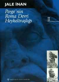 Perge'nin Roma Devri Heykeltraşlığı II