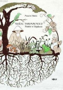 Doğal Tarımın Yolu; Felsefesi ve Uygulaması