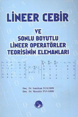 Lineer Cebir ve Sonlu Boyutlu Lineer Operatörler Teorisinin Elemanları