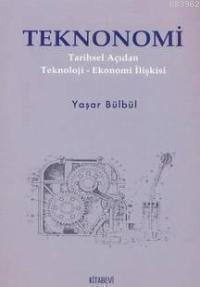 Teknonomi; Tarihsel Açıdan Teknoloji-ekonomi İlişkisi