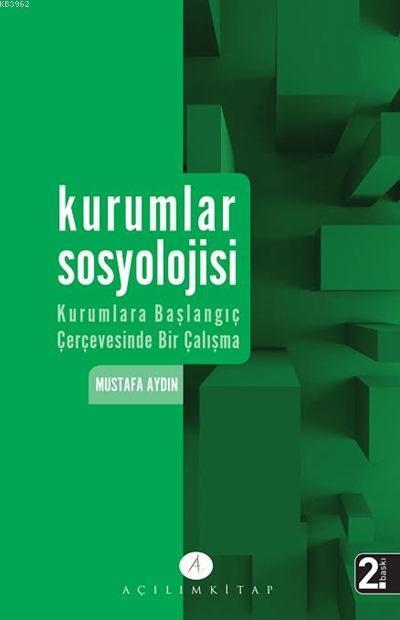 Kurumlar Sosyolojisi; Kurumlara Başlangıç Çerçevesinde Bir Çalışma