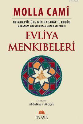 Evliya Menkıbeleri (2.Hamur); Nefahat'ül Üns Min Hadarat'il Kudüs - Mukaddes Makamlardan Huzur Nefesleri