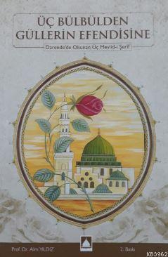 Üç Bülbülden Güllerin Efendisine; Darende,de Okunan Üç Mevlidi Şerif