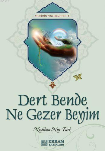 Dert Bende Ne Gezer Beyim