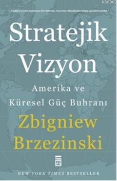 Stratejik Vizyon; Amerika ve Küresel Güç Buhranı