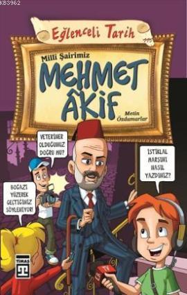 Milli Şairimiz Mehmet Akif; Eğlenceli Tarih