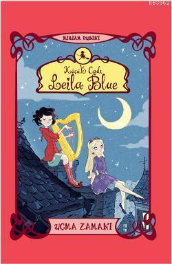 Küçük Cadı Leila Blue - Uçma Zamanı