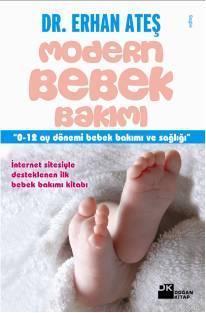 Modern Bebek Bakımı; 0-12 Ay Dönemi Bebek Bakımı ve Sağlığı