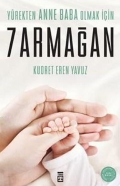 Yürekten Anne Baba Olmak İçin 7 Armağan