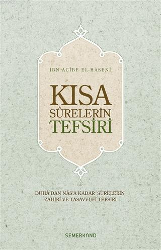 Kısa Surelerin Tefsiri; Duha'dan Nas'a Kadar Surelerin Zahiri ve Tasavvufi Tefsiri