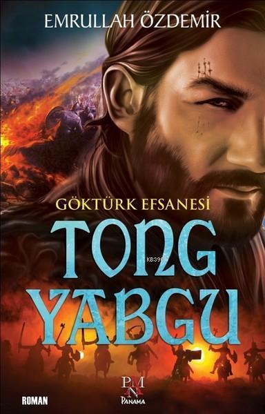Göktürk Efsanesi Tong Yabgu