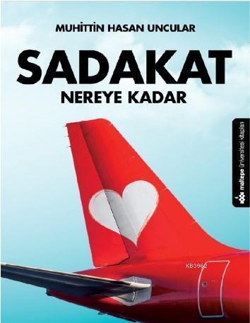 Sadakat Nereye Kadar
