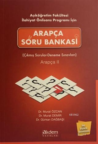 Açıköğretim Fakültesi İlahiyat Önlisans Programı İçin Arapça Soru Bankası Arapça 2; Çıkmış Sorular - Deneme Sınavları
