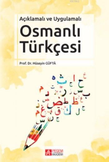 Osmanlı Türkçesi; Açıklamalı ve Uygulamalı